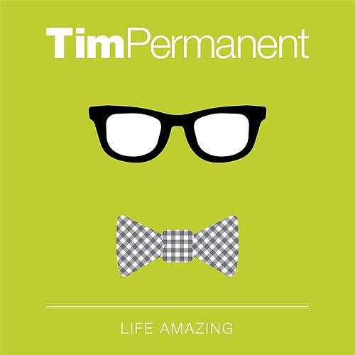 Life Amazing by TimPermanent