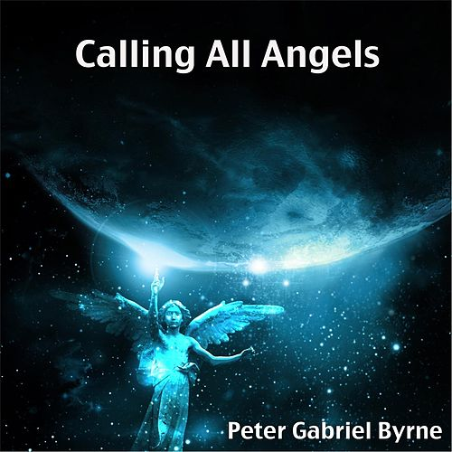 Calling All Angels (Remix) by Peter Gabriel