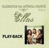 Clássicos da Música Cristã Vol.2 - Playback von Ellas (1)