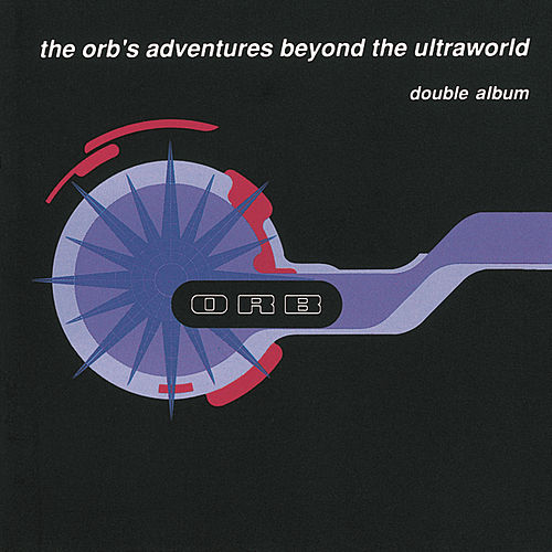 The Orb's Adventures Beyond The Ultraworld by The Orb