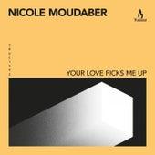 Your Love Picks Me Up de Nicole Moudaber