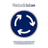 Turnabout by Rated Blue