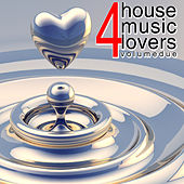 For House Music Lovers, Vol. 2 by Various Artists