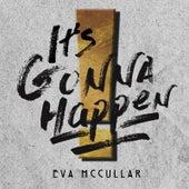 It's Gonna Happen! by Eva Mccullar