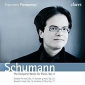 Schumann: The Complete Works for Piano, Vol. 4 by Francesco Piemontesi