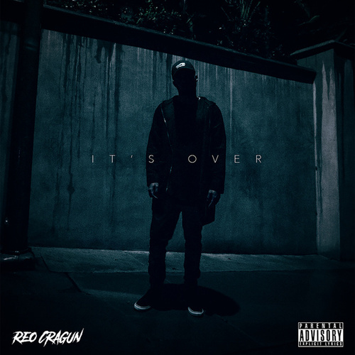 It's Over by Reo Cragun