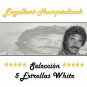 Engelbert Humperdinck, Selección 5 Estrellas White by Engelbert Humperdinck