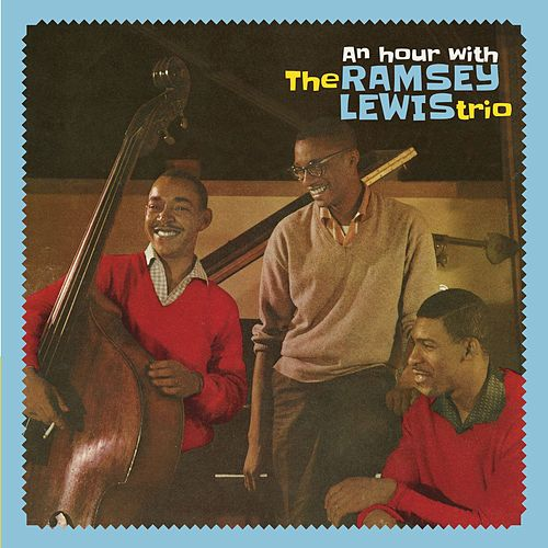 An Hour with the Ramsey Lewis Trio (Bonus Track Version) by Ramsey Lewis