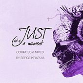 Just a Moment, Vol. 2 (Compiled & Mixed by Serge Kraplya) by Various Artists