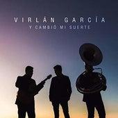 Y Cambió Mi Suerte by Virlan Garcia