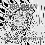 Let's Get the Steppin - EP by Traxman