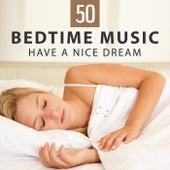 50 Bedtime Music: Have A Nice Dream – Zen Lullabies for Adults & Babies, Healing Nature Sounds for Relaxing Meditation, Deep Restful Sleep & Dreaming by Deep Sleep Music Academy