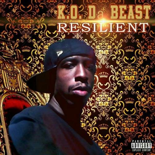 Resilient by K.O. Da Beast