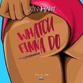 Whatchu Finna Do (feat. LoveRance) di Jonn Hart