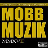 Mobb Muzik 2017 (feat. Khaleeq Da' Punisher) by Chili-Bo