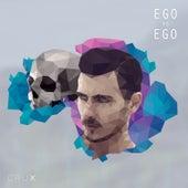Ego Vs Ego by CRUX