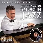 The Shades Of Smooth Jazz by Francesco Digilio