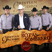 Sin Botas No Hay Sombrero (En Vivo) de Cristian Jacobo
