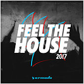 Feel The House 2017 - Armada Music von Various Artists