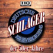 Deutsche Schlager der 50er Jahre (100 Evergreens HQ Mastering) by Various Artists
