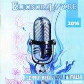 Compilation Eleonora Lavore 2016 (Le più belle voci d'Italia) by Various Artists