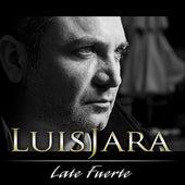 Late fuerte de Luis Jara