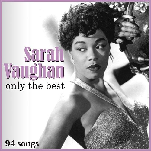 Only The Best [Remastered] (Remastered) by Sarah Vaughan