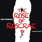 The Rose of Roscrae by Tom Russell