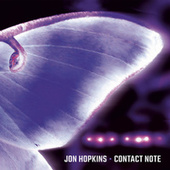 Contact Note by Jon Hopkins