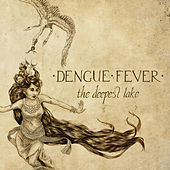 The Deepest Lake de Dengue Fever