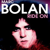 Marc Bolan: Ride On Audio Documentary by Marc Bolan
