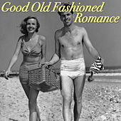 Good Old Fashioned Romance de Various Artists