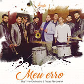 Meu Erro by Big Time Orchestra