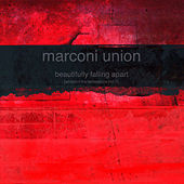 Beautifully Falling Apart (Ambient Transmissions Vol. 1) by Marconi Union