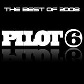 Pilot6 Recordings, The Best of 2008 von Various Artists