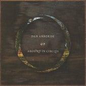 Around in Circles by Dan Arborise