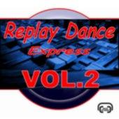 Replay's Dance Express Vol.2 de Various Artists