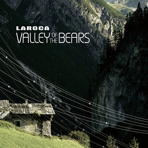 Valley of the Bears by Laroca