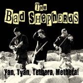 Yan, Tyan, Tethera, Methera! by The Bad Shepherds