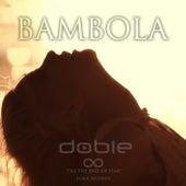 Bambola by Dobie