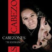 Te Extraño by Cabezones