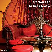Persian Bar the Deep Groove by Various Artists