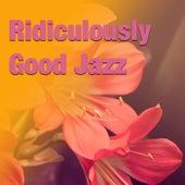 Ridiculously Good Jazz di Various Artists