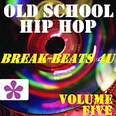 Old School Hip Hop, Vol. 5 by Various Artists