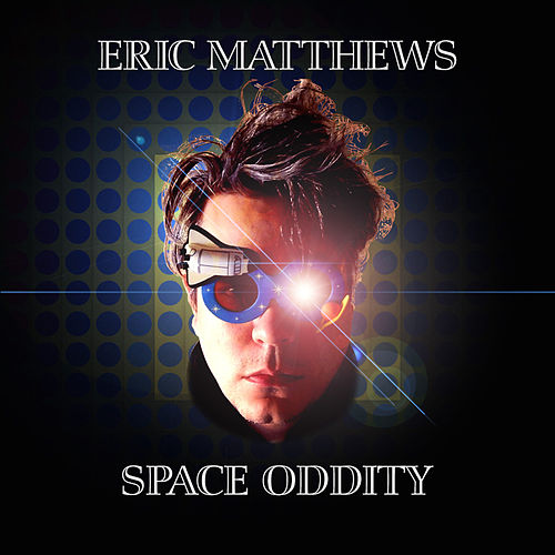 Space Oddity - Single by Eric Matthews