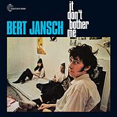 It Don't Bother Me von Bert Jansch