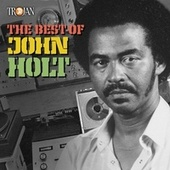 The Best of John Holt by John Holt