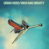 High and Mighty (Expanded Deluxe Edition) by Uriah Heep