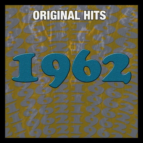 Original Hits: 1962 by Various Artists