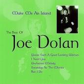 Make Me an Island: The Best of Joe Dolan by Joe Dolan